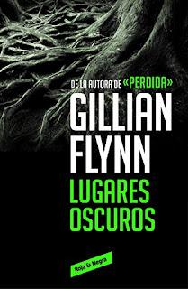 Lugares oscuros- Gillian Flynn