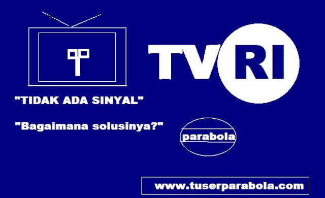 Cara mengatasi TVRI Nasional tidak ada sinyal