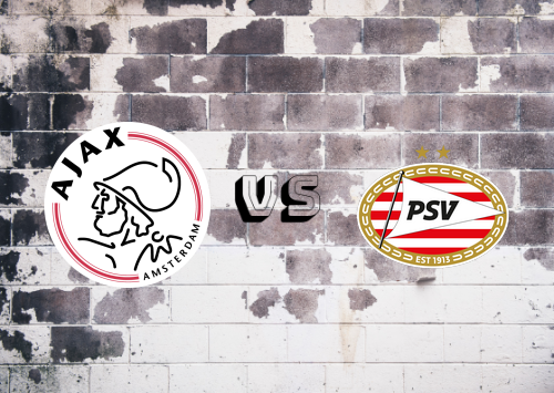 Ajax vs PSV Eindhoven  Resumen