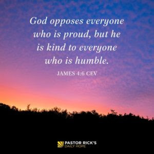 A Prideful Heart Opposes God by Rick Warren
