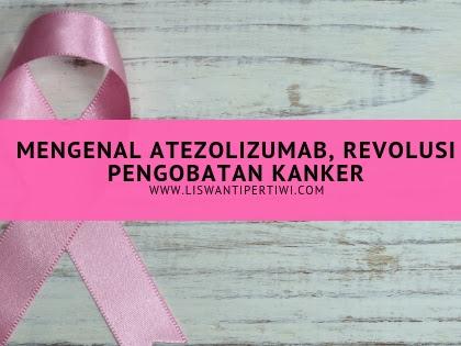 Mengenal Atezolizumab, Revolusi Pengobatan Kanker