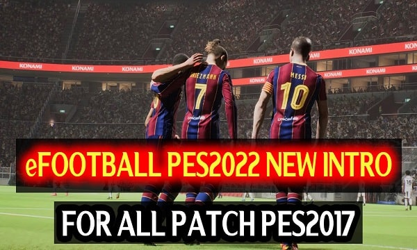 eFootball 2022 New Intro For PES 2017