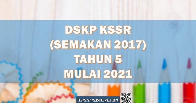Download Muat Turun Dskp Kssr Semakan 2017 Tahun 5 Untuk Kegunaan 2021 Layanlah Berita Terkini Tips Berguna Maklumat