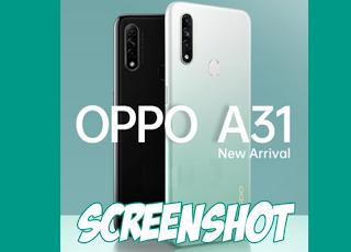 Cara Screenshot Oppo A31 Untuk Tangklap Layar Oppo A31