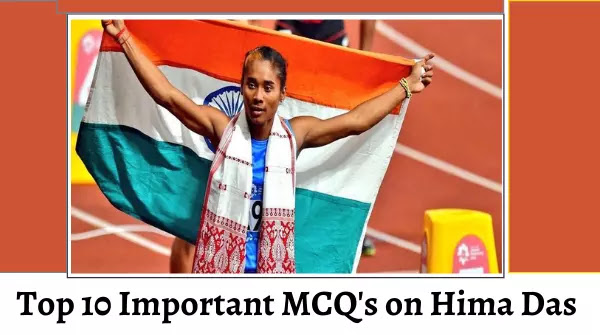 Top 10 Important MCQ's on Hima Das