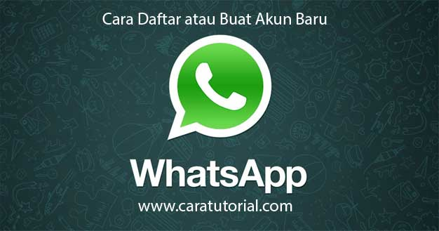 Buat Akun Baru WhatsApp Messenger | Daftar WA di Android
