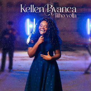 Baixar Música Gospel Filho Volta - Kellen Byanca Mp3
