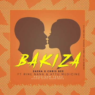 Audio | Chris Bee X Zasha ft Attu Medicine & Rine Nana – Bakiza | Download Official Mp3