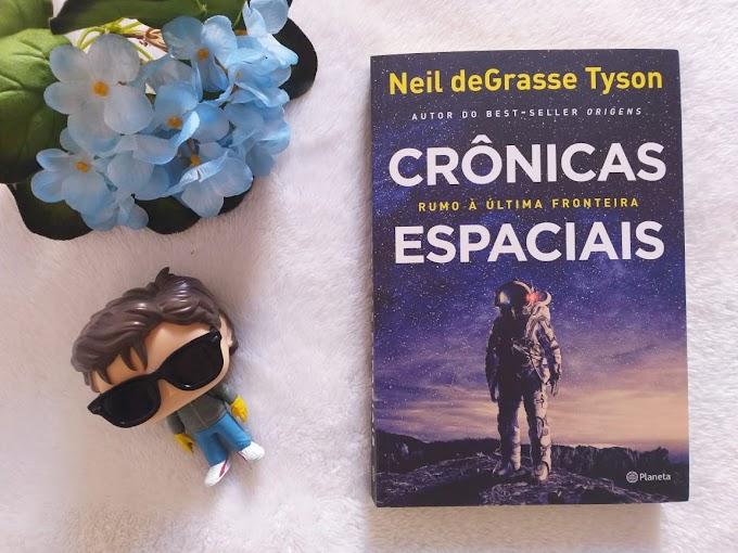 [RESENHA #690] CRÔNICAS ESPACIAIS - NEIL DEGRASSE TYSON
