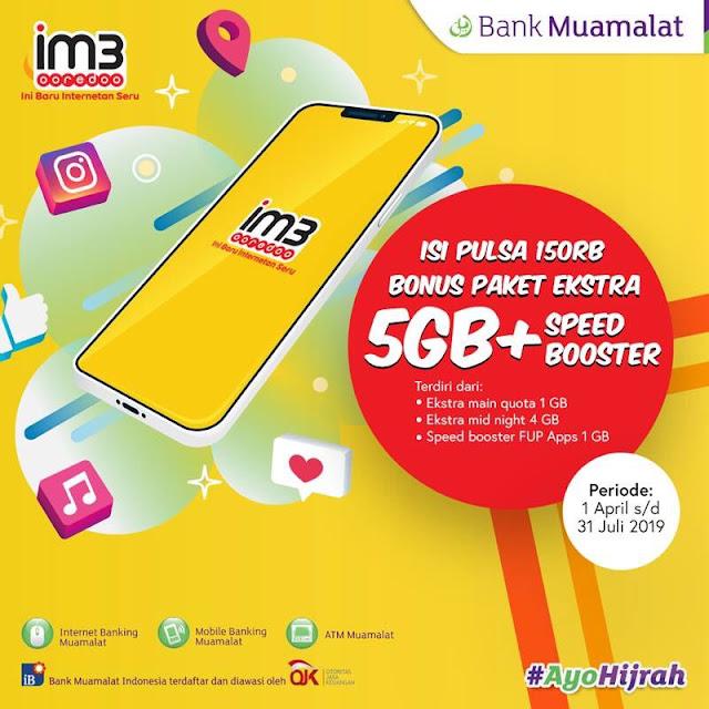 #BankMuamalat - #Promo Isi Pulsa IM3 150O Bonus Paket Ekstra 5GB (s.d 31 Juli 2019)