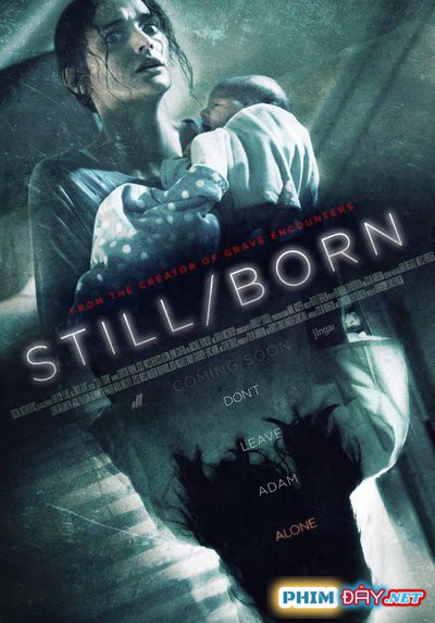 Chiếm Đoạt Thai Nhi - Still/Born (2017)