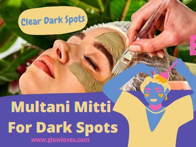 Multani Mitti For Dark Spots on face