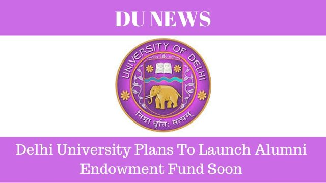 Delhi University Plans To Launch Alumni Endowment Fund