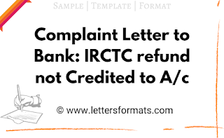 Complaint Letter to Bank: IRCTC refund not Credited to Account