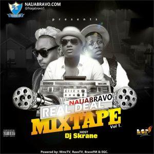 Naijabravo Real Deal Mixtape Vol1 By Dj Skrane