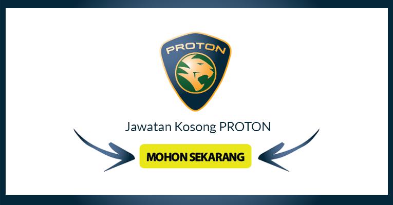 Jawatan Kosong Terkini di Proton - Dibuka Untuk Permohonan