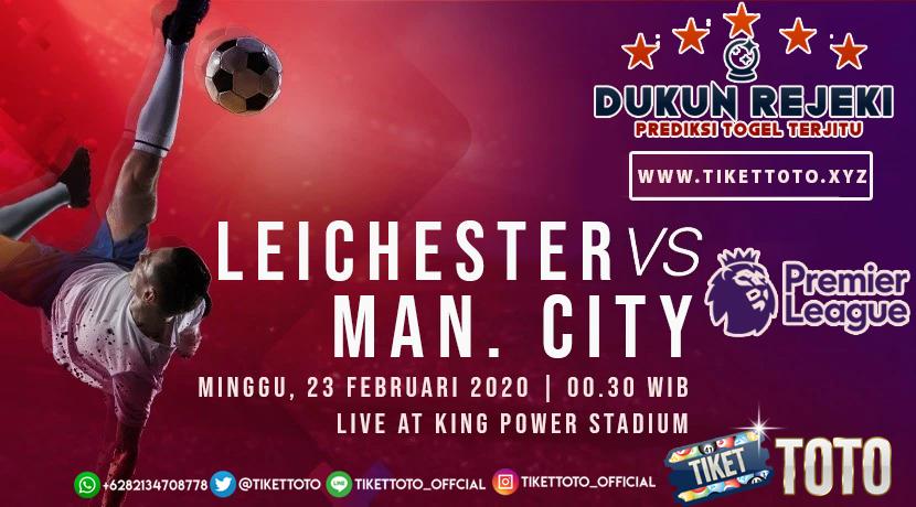 Prediksi Pertandingan Leicester vs Manchester City 23 Februari 2020