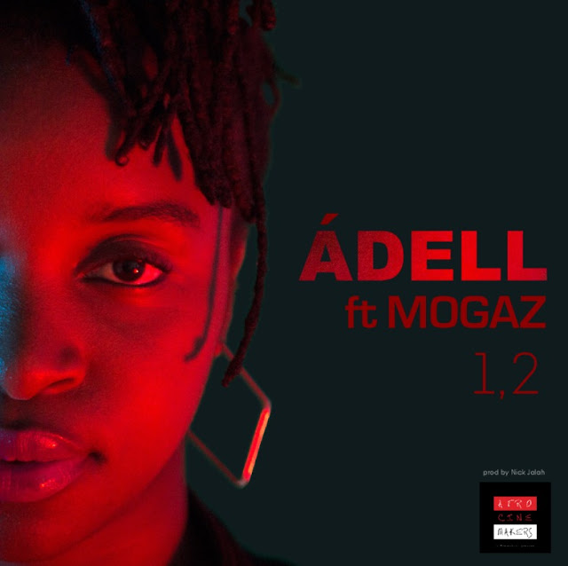 Ádell Feat. Mogaz - 1,2 (LETRA)