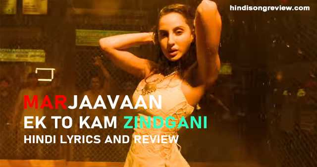 marjaavaan-ek-toh-kam-zindgani-lyrics-in-hindi