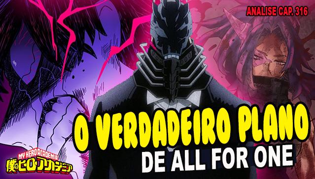 O VERDADEIRO PLANO DE ALL FOR ONE -  Analise Boku no Hero Academia 316