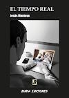 """NOVEDAD EDITORIAL: """"El tiempo real"""" de  Jesús Montoya, Boria Ediciones."""