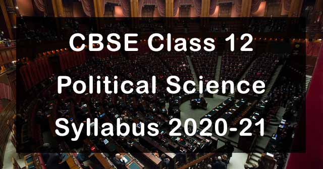 CBSE Class 12 Political Science Syllabus 2020-21
