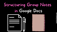 A Tip for Structuring Group Notes in Google Docs