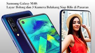 Samsung Galaxy M40: Layar Bolong dan 3 Kamera Belakang Siap Rilis di Pasaran
