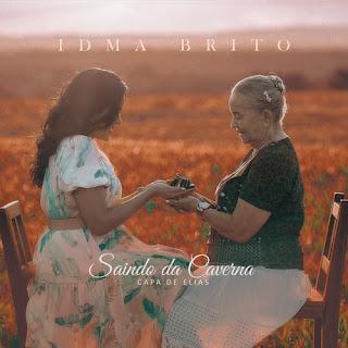 Baixar Música Gospel Saindo Da Caverna - Idma Brito Mp3