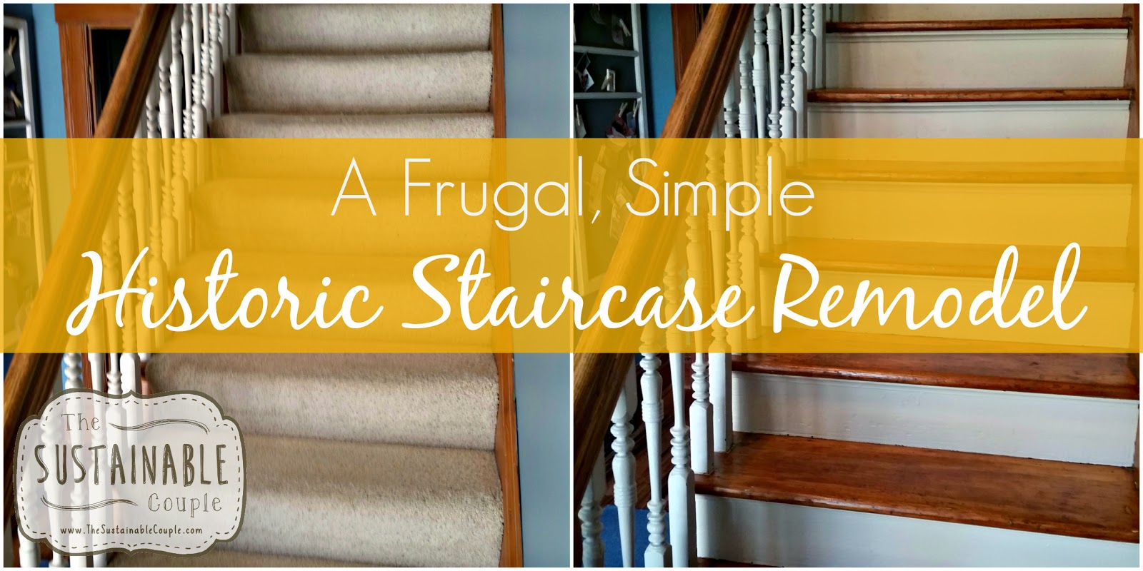 The Sustainable Couple A Frugal Simple Staircase Remodel