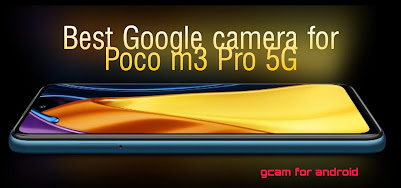 Download Gcam 7.3 for Poco m3 pro 5G (2021)
