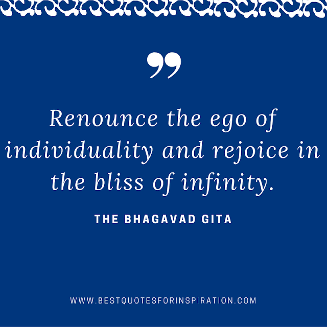 Renounce the ego of individuality and rejoice in the bliss of infinity