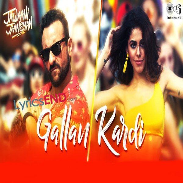 GALLAN KARDI LYRICS – Jawaani Jaaneman 2020 Movie