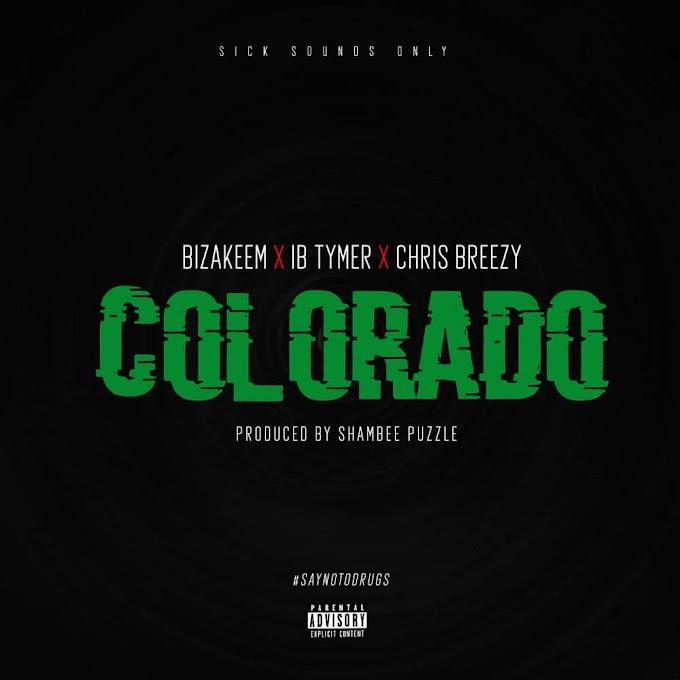 [Music] Bizakeem ft IB Tymer x Chris Breezy - Colorado(say no to drug abuse)