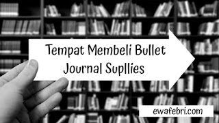 tempat beli bullet journal supplies
