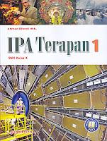 Judul Buku : IPA TERAPAN 1 SMK KELAS X KURIKULUM 2013 Pengarang : Ahmad Efendi dkk Penerbit : Yudhistira