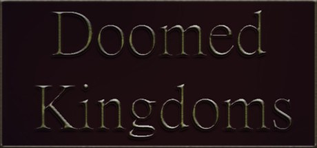 Doomed Kingdoms