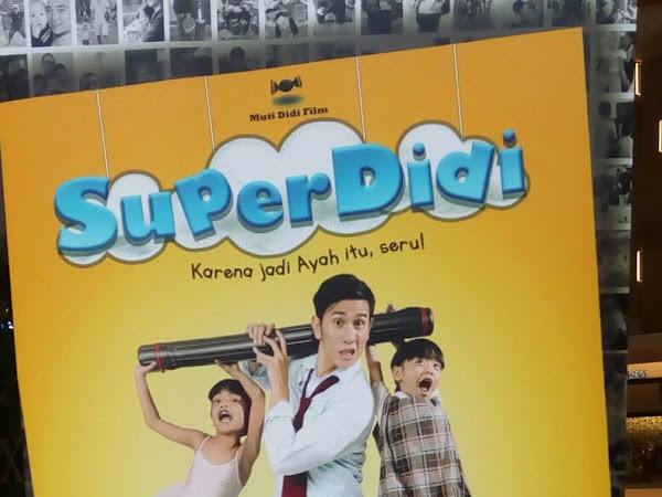 """""""SuperDidi"""" Karena jadi ayah itu, seru !"""
