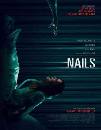 Poster Of Hollywood Film Watch Online Nails 2017 Full Movie Download Free Watch Online 300MB
