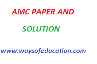 AMC PAPER AND SOLUTION DATE 1/9/2019