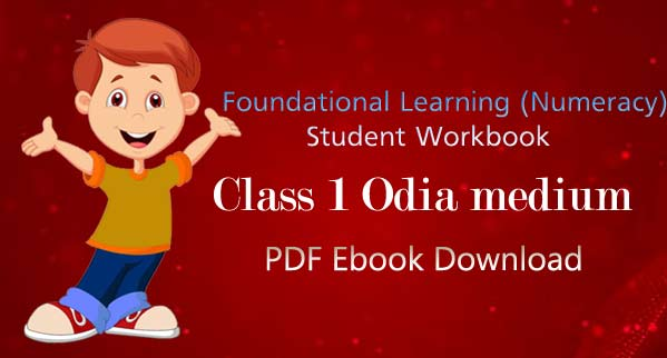 Foundational Learning (Numeracy)- Student Workbook Book For Class 1 Odia Medium - Download Odia Book PDF