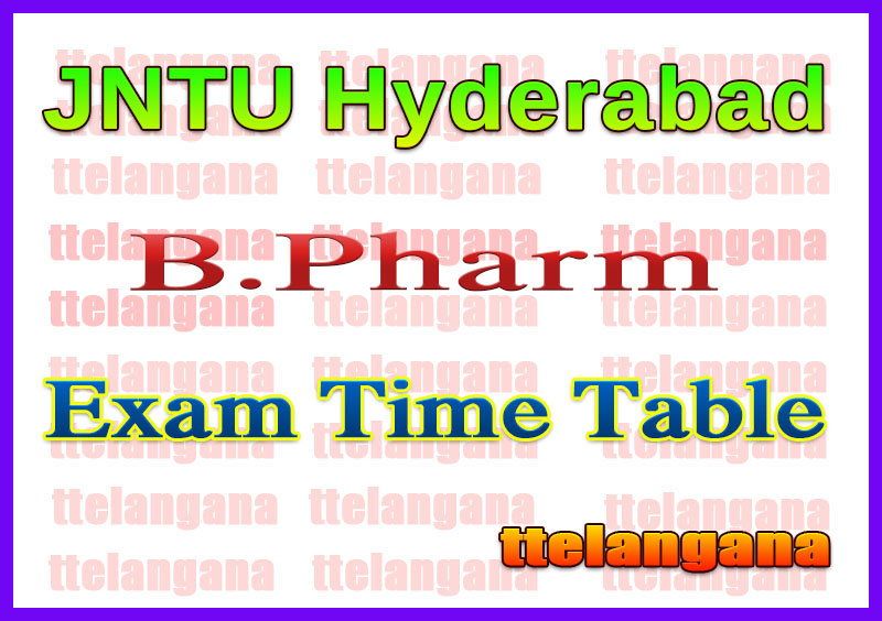 JNTU Hyderabad B.Pharm  Exam Time Table