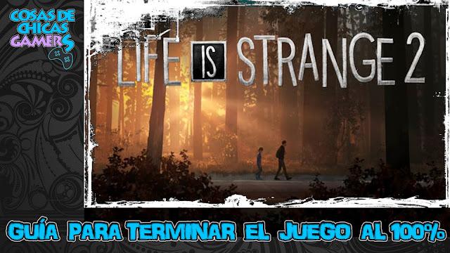 Guía Life is Strange 2 para completar el juego al 100%