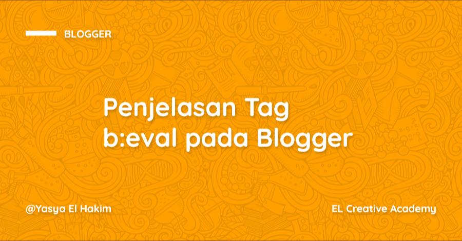 Penjelasan Tag b:eval pada Blogger