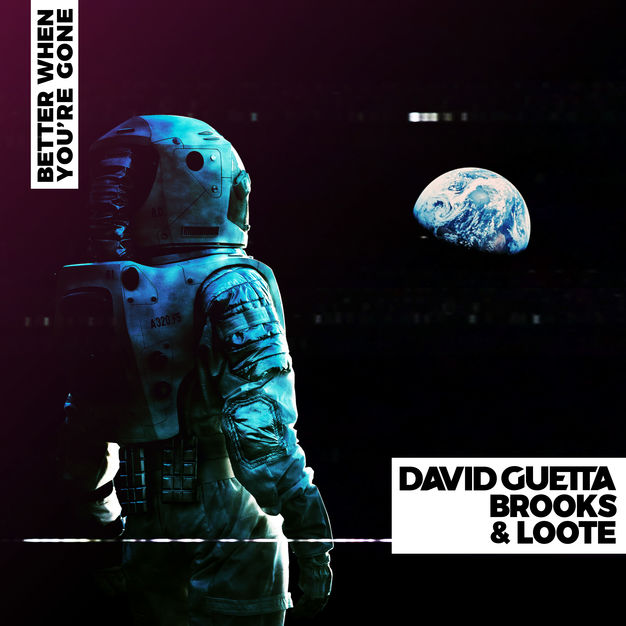 David Guetta, Brooks & Loote - Better When You're Gone (Single 2019) M4A
