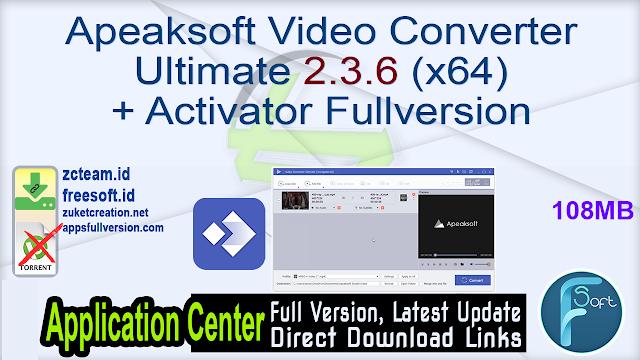 Apeaksoft Video Converter Ultimate 2.3.6 (x64) + Activator Fullversion
