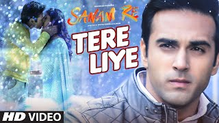 Tere Liye VIDEO SONG _ 'SANAM RE' _ Pulkit Samrat, Yami Gautam _ Divya khosla Kumar