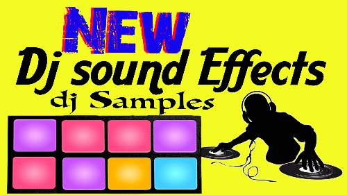 Best dj sound efx 2021   Dj samples and effects air horn New free Download