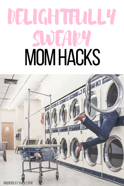 Delightfully Sweary Mom Hacks by Mommy Cusses