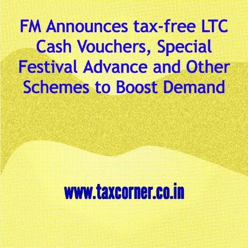 FM Announces tax-free LTC Cash Vouchers, Special Festival Advance and Other Schemes to Boost Demand